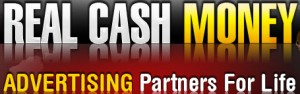Real Cash Money - Get advertising partners for life.